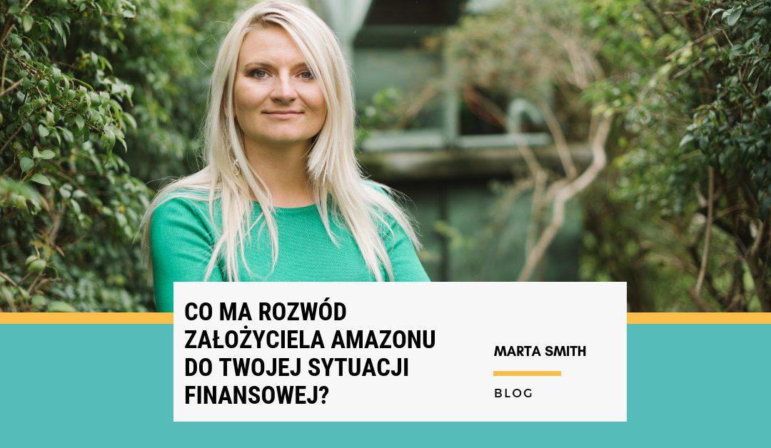 Co ma rozwód założyciela Amazonu do Twojej sytuacji finansowej?