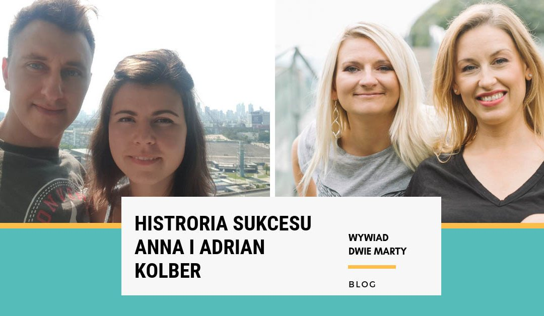 Historia Sukcesu: Anna i Adrian Kolber