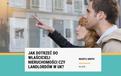 Jak dotrzeć do właścicieli nieruchomości czy landlordów w UK?