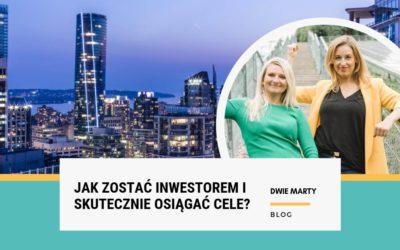 Jak zostać inwestorem i skutecznie osiągać cele?
